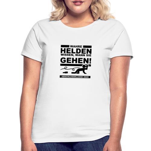 Wahre Helden wissen, wann sie gehen - Frauen T-Shirt
