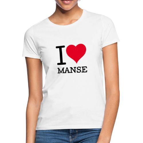 I love Manse - Naisten t-paita