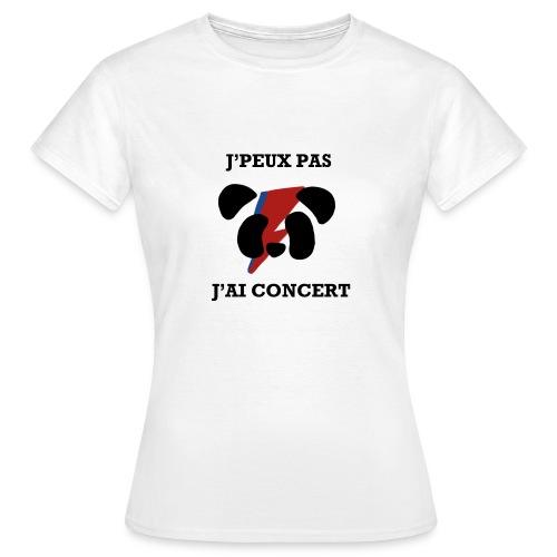 J'peux pas j'ai concert - T-shirt Femme