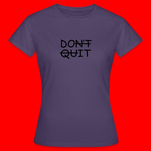 Don't Quit, Do It - Dame-T-shirt