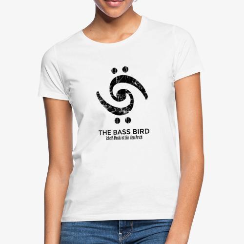 THE BASS BIRD - Scheiß Musik ist für den Arsch - Frauen T-Shirt