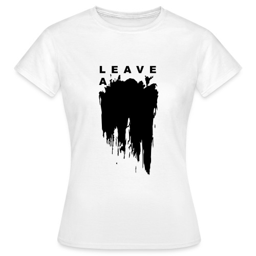 Leave a mark vector - Women's T-Shirt
