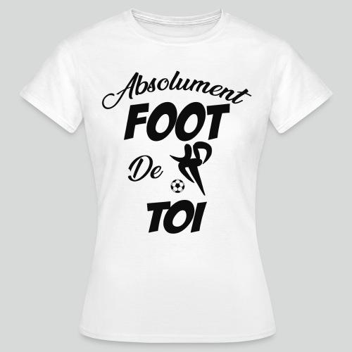 Absolument Foot de Toi (N) - T-shirt Femme