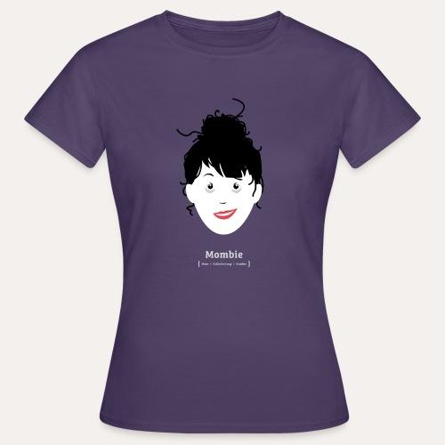 MOMBIE* - Frauen T-Shirt