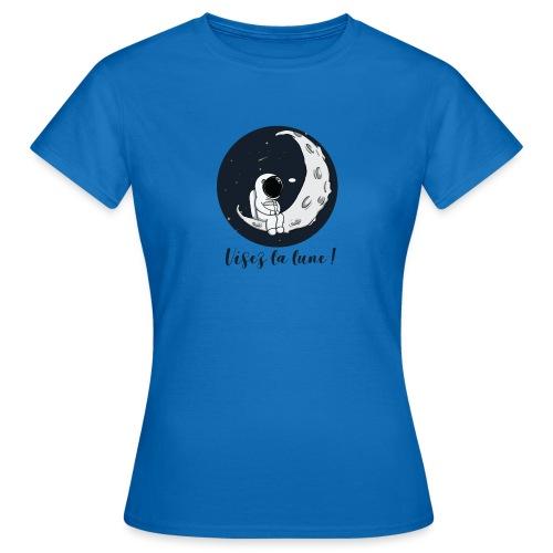Visez la lune ! - T-shirt Femme