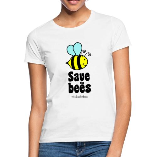 Bees9-1 save the bees | Bienen Blumen Schützen - Women's T-Shirt