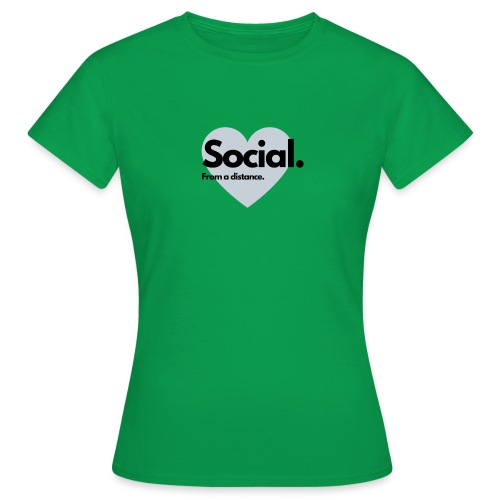 COVID Corona Collection - Social from a distance - Women's T-Shirt
