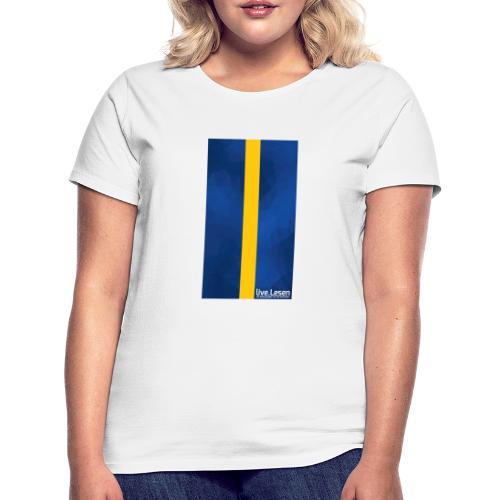 live.Lesen Grafik - Frauen T-Shirt
