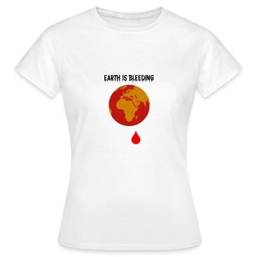 Earth is bleeding - T-shirt Femme