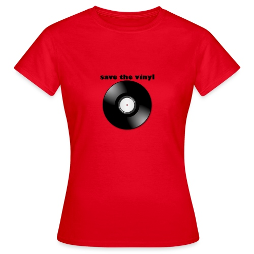 save the vinyl - Frauen T-Shirt
