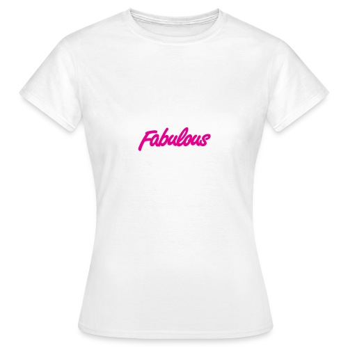 Fabulous - Women's T-Shirt