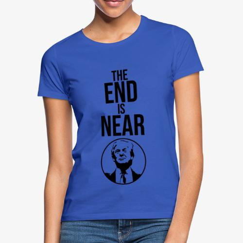 The End Is Near - Trump - Dame-T-shirt