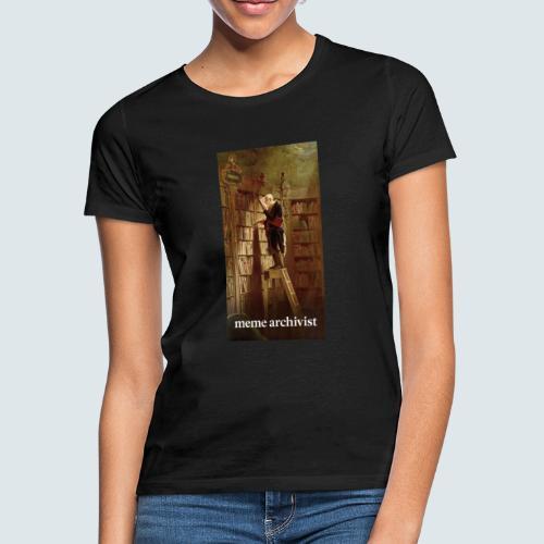 Meme Archivist - Frauen T-Shirt