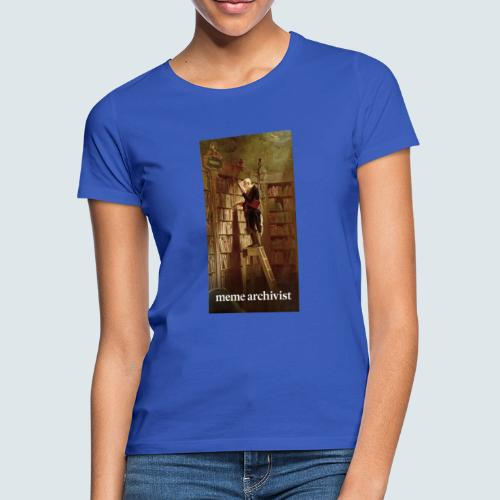 Meme Archivist - Frauen T-Shirt