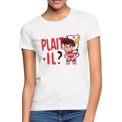 Seiya - Plaît-il ? (texte rouge) - T-shirt Femme