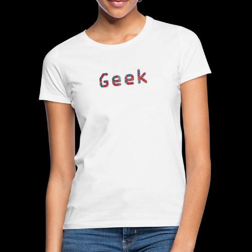 Geek 4.0 - T-shirt Femme