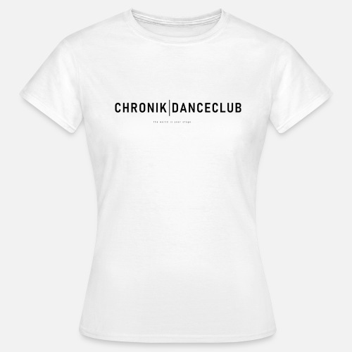 Chronik | Danceclub Motto Edition - Frauen T-Shirt