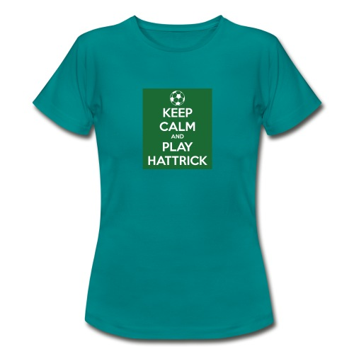 keep calm and play hattrick - Maglietta da donna