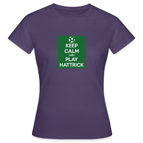 keep calm and play hattrick - Maglietta da donna