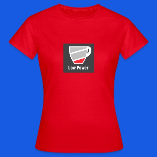 Low power need refill - Dame-T-shirt