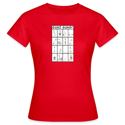 Ganz Gans #1 - Frauen T-Shirt