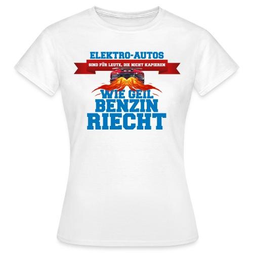 Benzin riecht geil Design - Frauen T-Shirt