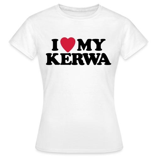 I Love My Kerwa - Frauen T-Shirt