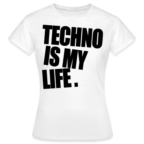 techno is my life 5 - Frauen T-Shirt