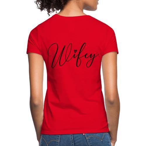 Wifey - Maglietta da donna