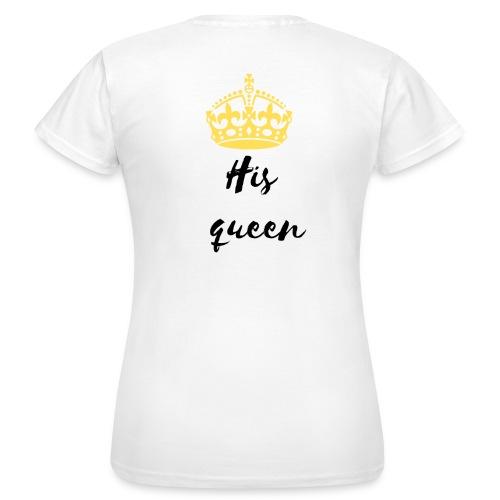His queen - T-shirt Femme