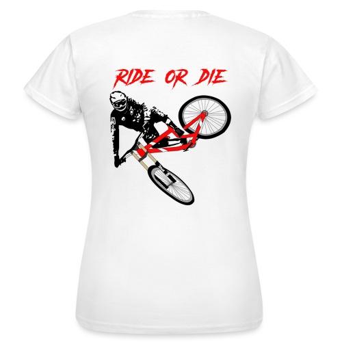 Ride or die - T-shirt Femme