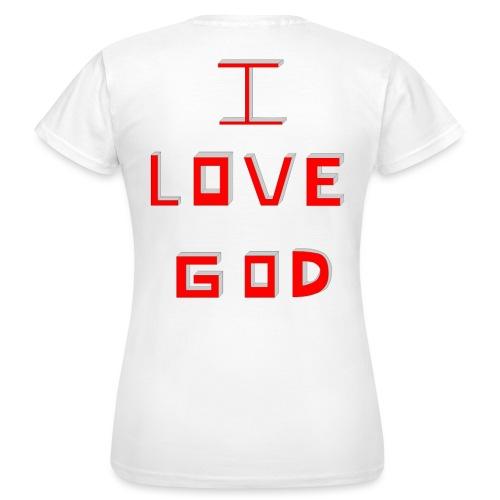 I LOVE GOD - Camiseta mujer