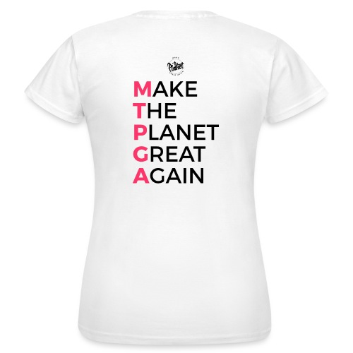 MakeThePlanetGreatAgain lettering behind - Women's T-Shirt