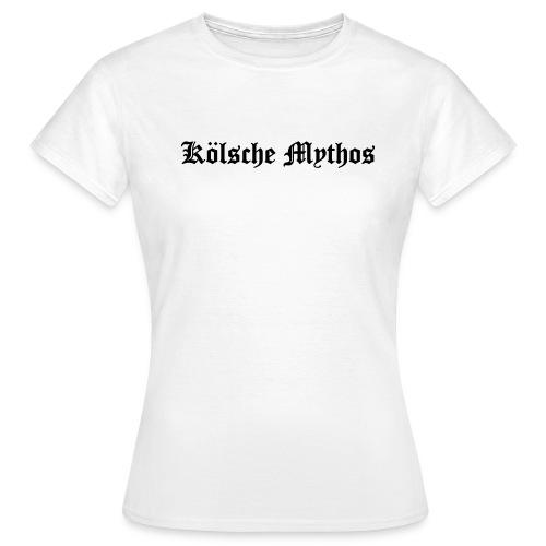 koelsche mythos - Frauen T-Shirt