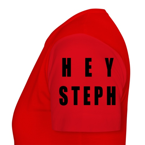 Hey Steph - Women's T-Shirt
