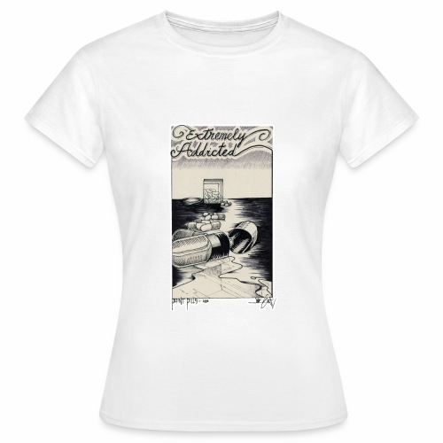 EXTREMELY ADDICTED - Women's T-Shirt