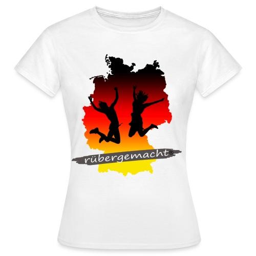 Rübergemacht - Frauen T-Shirt