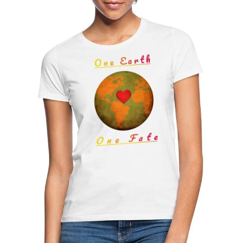 One Earth One Fate - Frauen T-Shirt