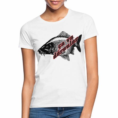 Ca va derouler, je pêche la carpe - T-shirt Femme