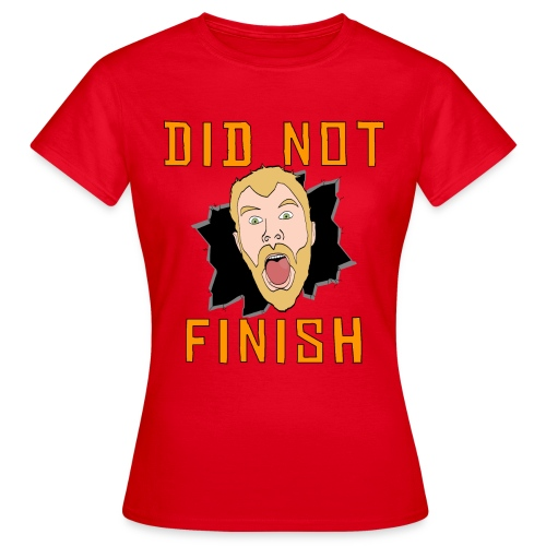 Did Not Finish - Women's T-Shirt