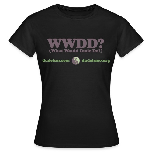 Cosa farebbe il Dude? - Maglietta da donna