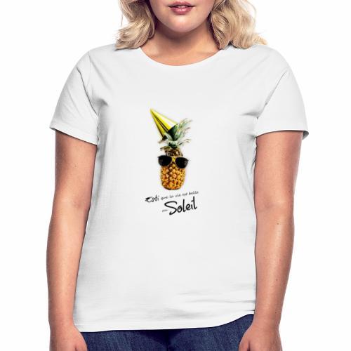 Esti que la vie est belle au Soleil - T-shirt Femme