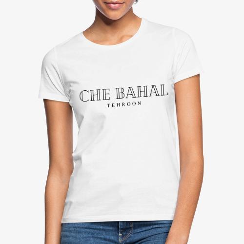 CHE BAHAL - Frauen T-Shirt