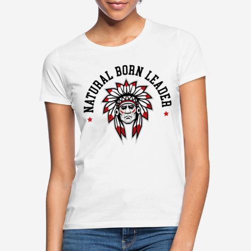 natürlich geborener Führer - Frauen T-Shirt