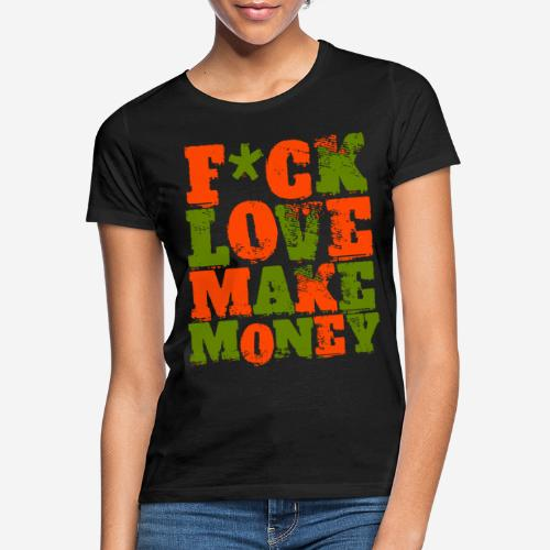 love make money - Frauen T-Shirt