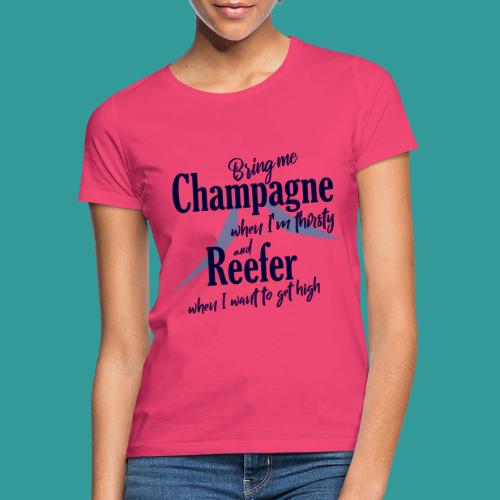 Champagne and Reefer - Women's T-Shirt