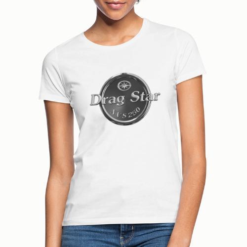 Drag Star XVS250 - Frauen T-Shirt