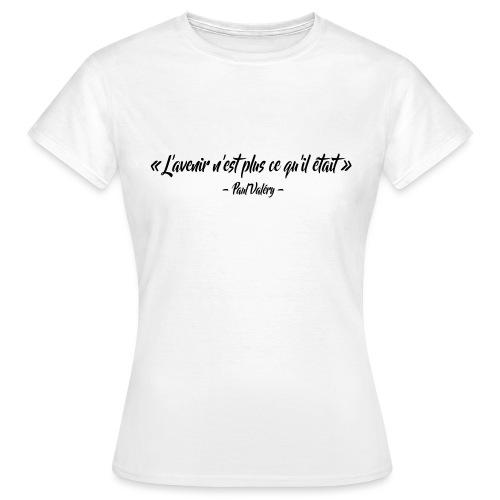 L'avenir n'est plus ce qu'il était - T-shirt Femme
