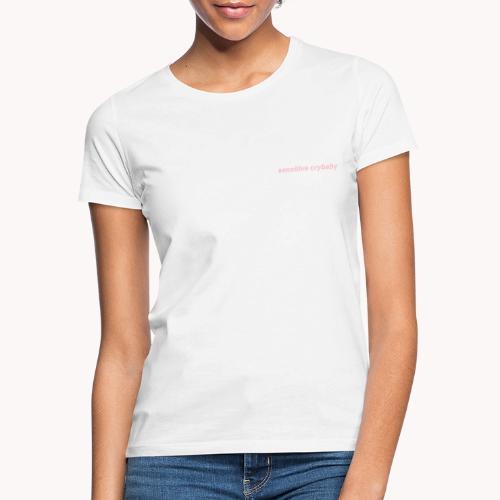 Sensitive crybaby - Camiseta mujer