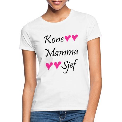 Kone Mamma Sjef - T-skjorte for kvinner
